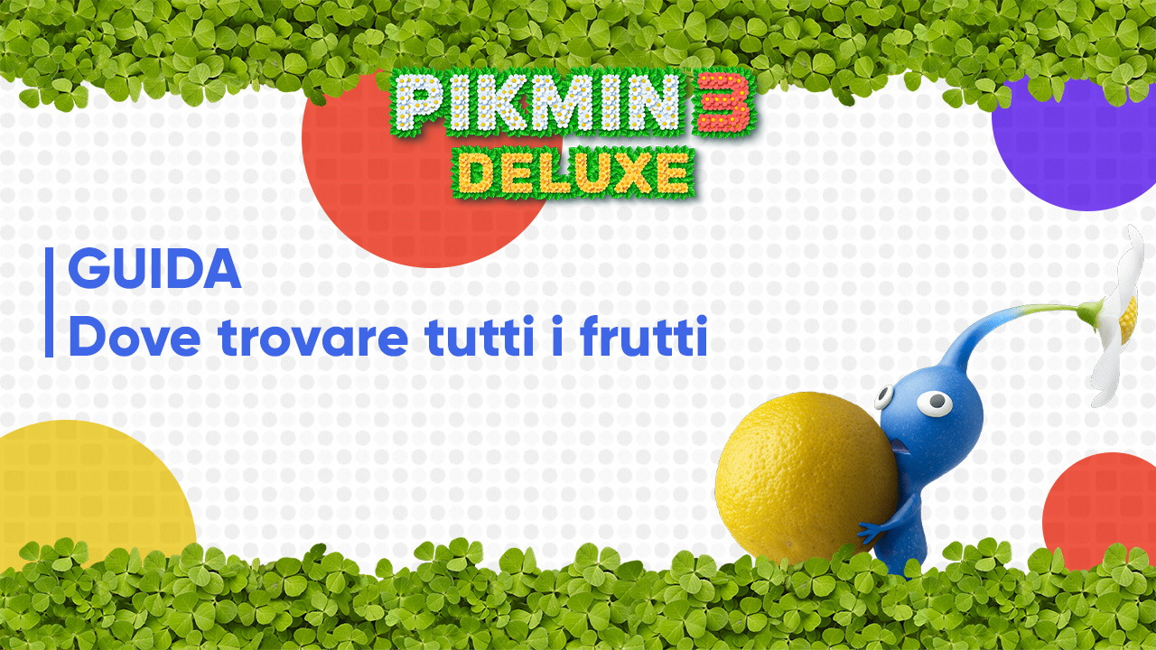 Pikmin 3 Deluxe guida ai frutti