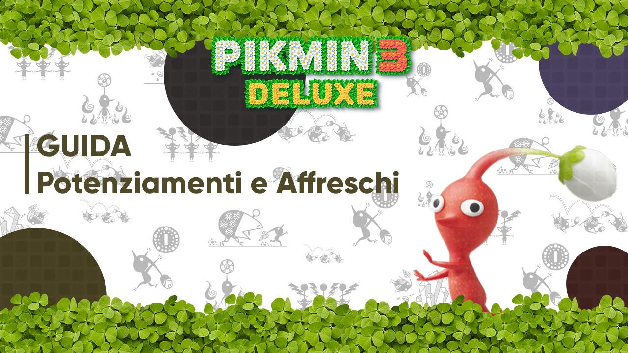 Pikmin 3 Deluxe guida affreschi potenziamenti